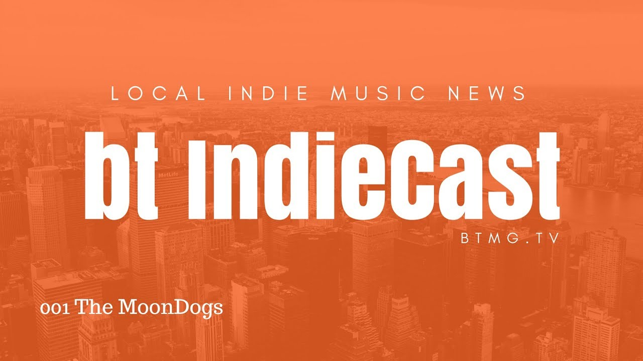 bt IndieCast 001 – The MoonDogs