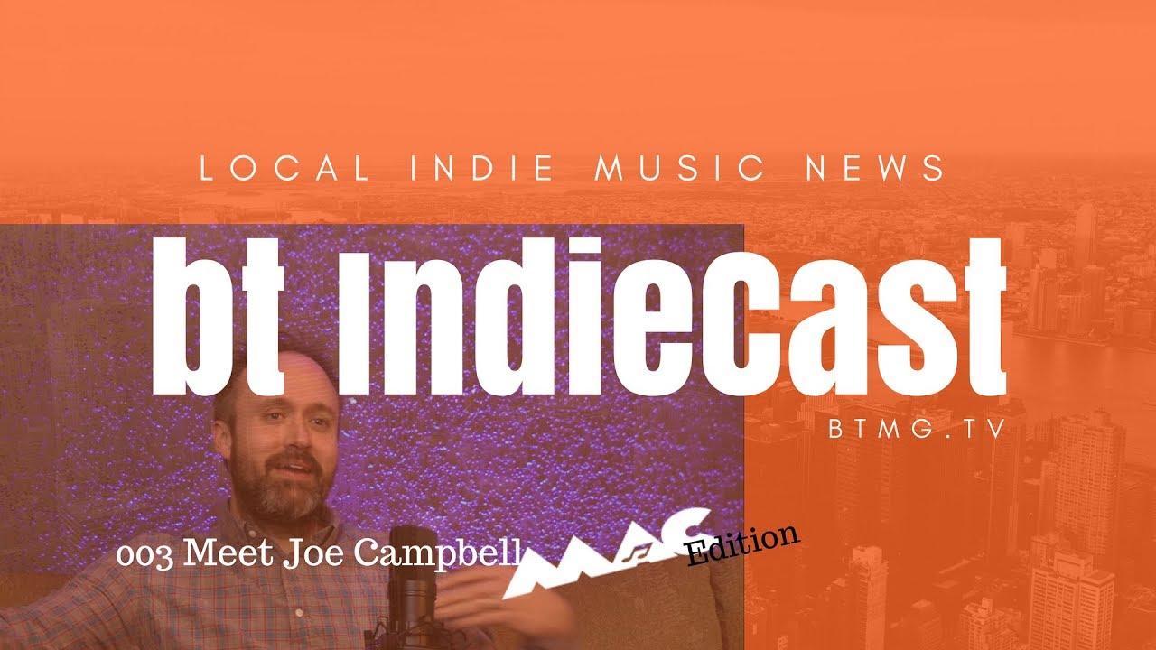bt IndieCast 003 – Meet Joe Campbell